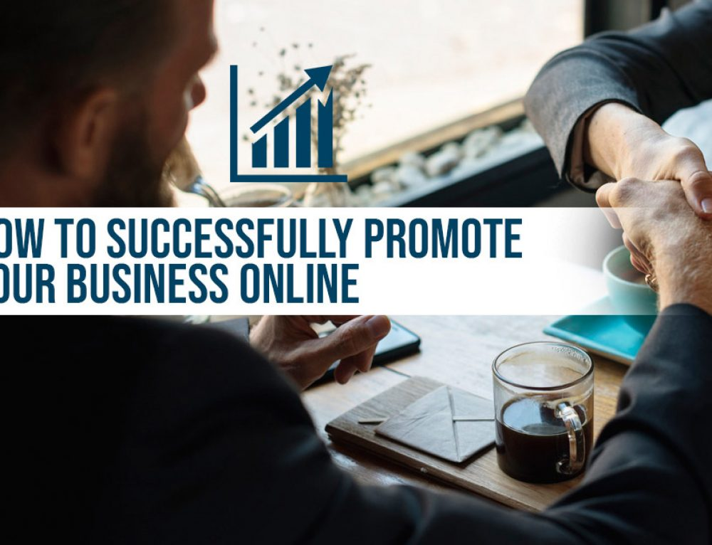 How To Successfully Promote Your Business Online